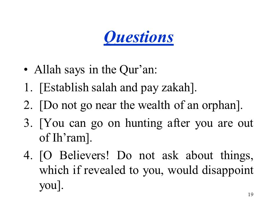Questions Allah says in the Qur'an: [Establish salah and pay zakah].